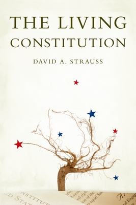 The Living Constitution - Strauss, David A