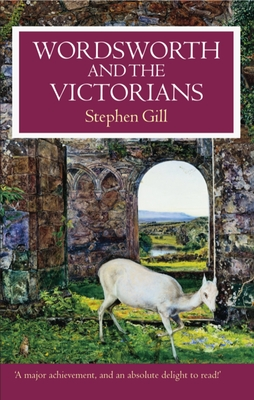 Wordsworth and the Victorians - Gill, Stephen, Professor