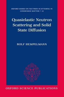 Quasielastic Neutron Scattering and Solid State Diffusion - Hempelmann, Rolf