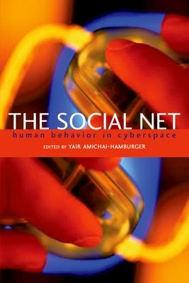 The Social Net: Understanding Human Behavior in Cyberspace - Amichai-Hamburger, Yair (Editor)