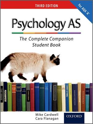 The Complete Companions: AS Student Book for AQA A Psychology - Cardwell, Mike, and Flanagan, Cara