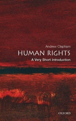 Human Rights: A Very Short Introduction - Clapham, Andrew