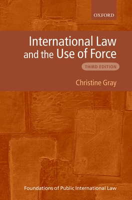 International Law and the Use of Force - Gray, Christine D