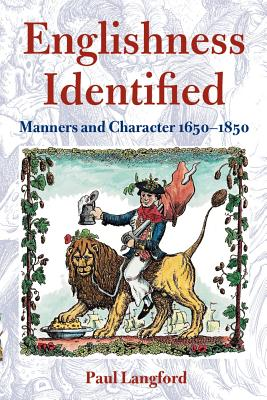 Englishness Identified ' Manners and Character 1650-1850 ' - Langford, Paul