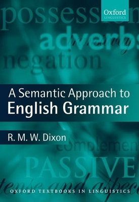 A Semantic Approach to English Grammar - Dixon, R M W