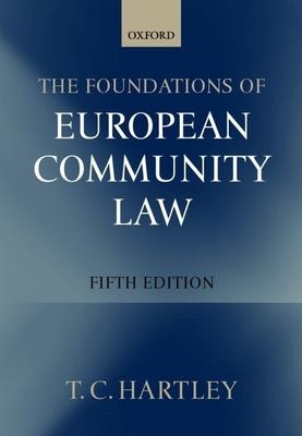 The Foundations of European Community Law - Hartley, Trevor