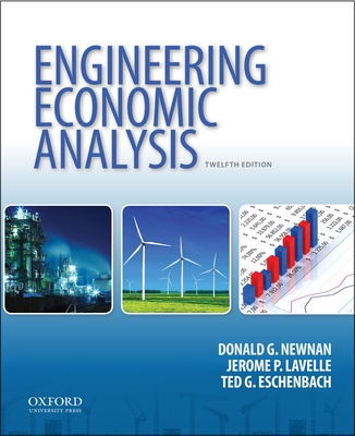 Engineering Economic Analysis - Newnan, Donald G, Ph.D., and Lavelle, Jerome P, P.E., and Eschenbach, Ted G
