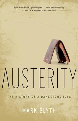 Austerity: The History of a Dangerous Idea - Blyth, Mark