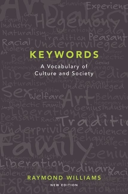 Keywords: A Vocabulary of Culture and Society - Williams, Raymond, Professor