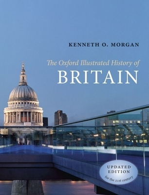 The Oxford Illustrated History of Britain - Morgan, Kenneth O (Editor)