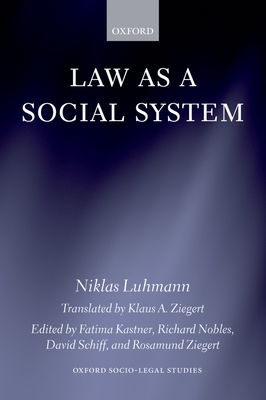 Law as a Social System - Luhmann, Niklas, Professor, and Kastner, Fatima (Editor), and Nobles, Richard (Editor)