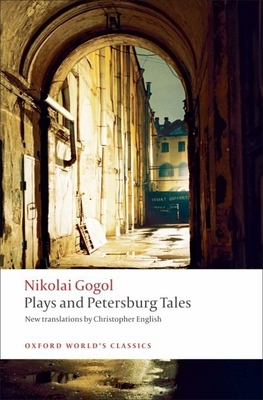 Plays and Petersburg Tales: Petersburg Tales; Marriage; The Government Inspector - Gogol, Nikolai Vasil'evich, and English, Christopher (Editor), and Peace, Richard (Introduction by)
