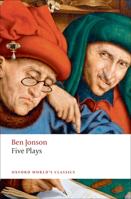 Five Plays - Jonson, Ben, and Wilkes, G A (Editor)