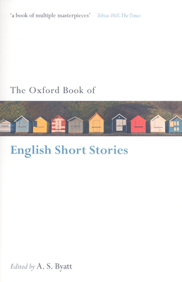 The Oxford Book of English Short Stories - Byatt, A S (Editor)