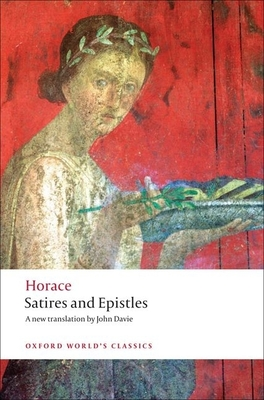 Satires and Epistles - Horace, and Davie, John (Translated by)