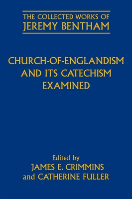 Church-of-Englandism and its Catechism Examined - Schofield, Philip, and Crimmins, James E. (Editor), and Fuller, Catherine (Editor)