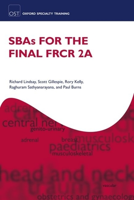SBAs for the Final FRCR 2A - Lindsay, Richard, and Gillespie, Scott, and Kelly, Rory