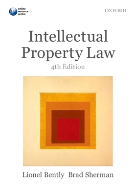 Intellectual Property Law - Bently, Lionel, and Sherman, Brad