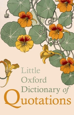 Little Oxford Dictionary of Quotations - Ratcliffe, Susan (Editor)