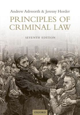 Principles of Criminal Law - Ashworth, Andrew, QC, and Horder, Jeremy