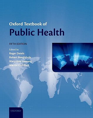 Oxford Textbook of Public Health - Detels, Roger (Editor), and Beaglehole, Robert (Editor), and Lansang, Mary Ann (Editor)