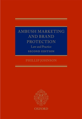 Ambush Marketing and Brand Protection: Law and Practice - Johnson, Phillip
