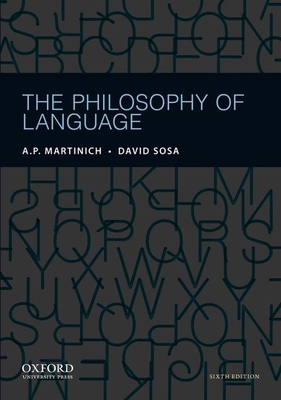 The Philosophy of Language - Martinich, A P (Editor), and Sosa, David (Editor)