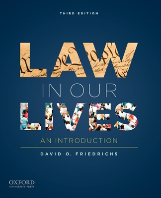 Law in Our Lives: An Introduction - Friedrichs, David O