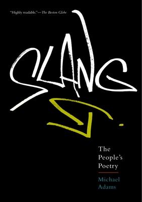 Slang: The People's Poetry - Adams, Michael
