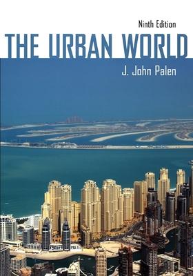The Urban World - Palen, J John