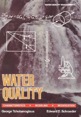 Water Quality Characteristics: Modeling and Modification - Tchonbanoglous, George, and Tchobanoglous, George, and Schoeder, Edward D