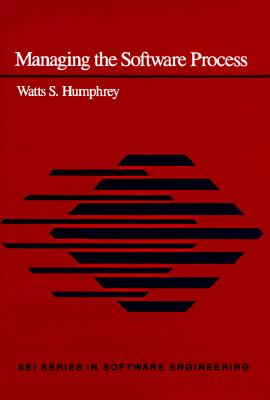Managing the Software Process - Humphrey, Watts S, and Humphrey