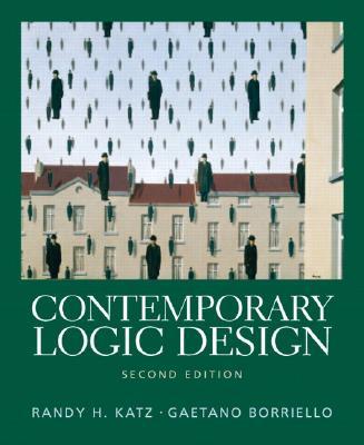 Contemporary Logic Design - Katz, Randy H, and Boriello, Gaetano, and Borriello, Gaetano