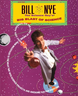 Bill Nye the Science Guy's Big Blast of Science - Nye, Bill