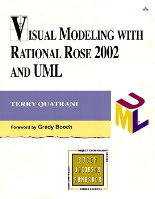 Visual Modeling with Rational Rose 2002 and UML - Quatrani, Terry