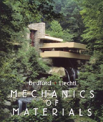 Mechanics of Materials - Bedford, Anthony, and Liechti, Kenneth M