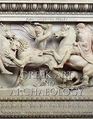 Greek Art and Archaeology - Pedley, John Griffiths