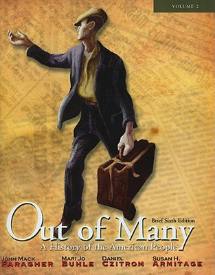 Out of Many: v. 2 (chapters 17-31): A History of the American People, Brief Edition - Faragher, John Mack, and Buhle, Mari Jo, and Armitage, Susan H.