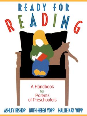 Ready for Reading: A Handbook for Parents of Preschoolers - Bishop, Ashley, and Yopp, Ruth Helen, and Yopp, Hallie Kay