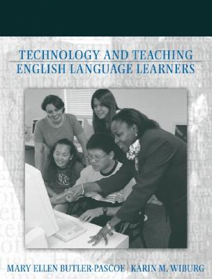Technology and Teaching English Language Learners - Butler-Pascoe, Mary Ellen, and Wiburg, Karin M