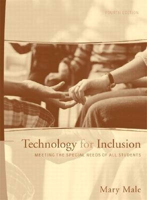 Technology for Inclusion: Meeting the Special Needs of All Students - Male, Mary