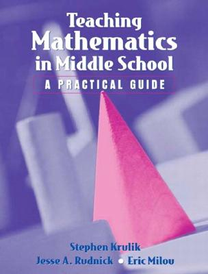Teaching Mathematics to Middle School Students - Krulik, Stephen, and Kuder, S Jay, and Milou, Eric