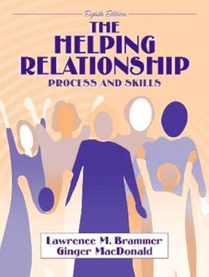 The Helping Relationship: Process and Skills - Brammer, Lawrence M, and MacDonald, Ginger