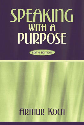Speaking with a Purpose - Friedlander, Edward Jay, and Koch, Arthur