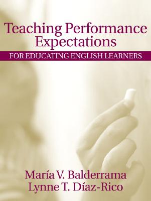 Teaching Performance Expectations for Educating English Learners - Balderrama, Maria V., and Diaz-Rico, Lynne T.