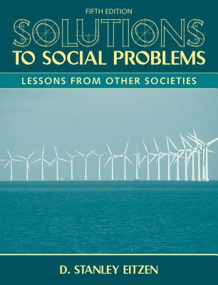 Solutions to Social Problems: Lessons from Other Societies - Eitzen, D Stanley