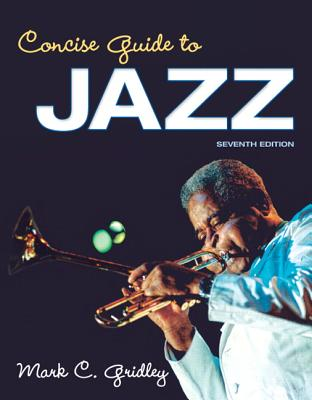 Concise Guide to Jazz - Gridley, Mark C.