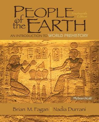People of the Earth: An Introduction to World Prehistory - Fagan, Brian M., and Durrani, Nadia