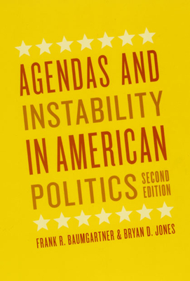 Agendas and Instability in American Politics - Baumgartner, Frank R, and Jones, Bryan D