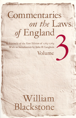 Commentaries on the Laws of England, Volume 3: A Facsimile of the First Edition of 1765-1769 - Blackstone, William, Sir, and Langbein, John H (Illustrator), and Katz, Stanley N (Designer)